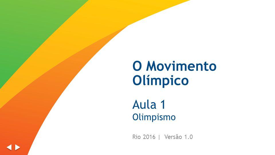 O Movimento Olímpico Aula 1 Olimpismo Rio 2016 | Versão 1.0