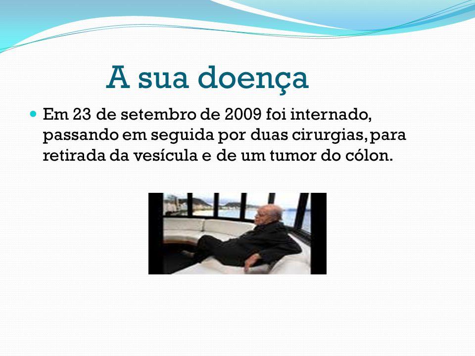 A sua doença Em 23 de setembro de 2009 foi internado, passando em seguida por duas cirurgias, para retirada da vesícula e de um tumor do cólon.