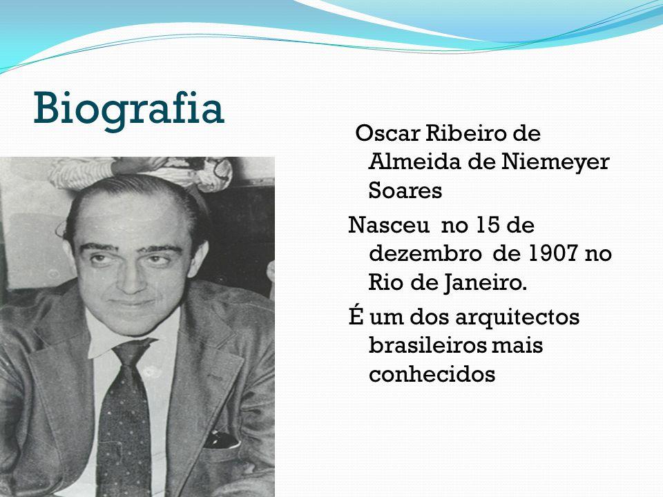 Biografia Oscar Ribeiro de Almeida de Niemeyer Soares Nasceu no 15 de dezembro de 1907 no Rio de Janeiro. É um dos arquitectos brasileiros mais conhec