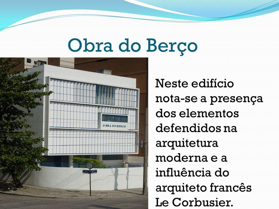 Neste edifício nota-se a presença dos elementos defendidos na arquitetura moderna e a influência do arquiteto francês Le Corbusier. Obra do Berço