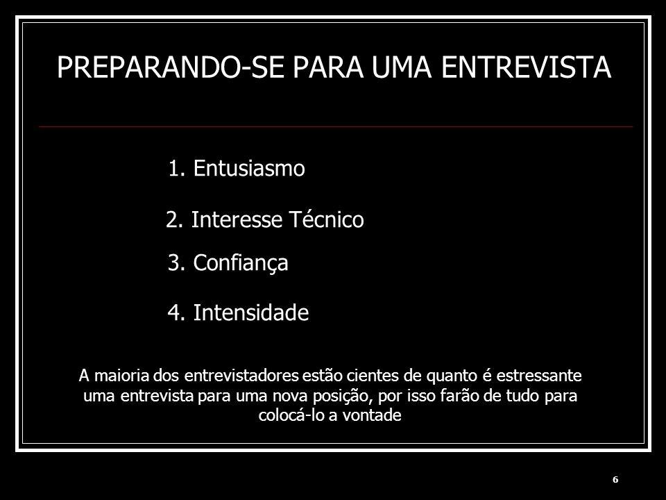 6 2. Interesse Técnico A maioria dos entrevistadores estão cientes de quanto é estressante uma entrevista para uma nova posição, por isso farão de tud
