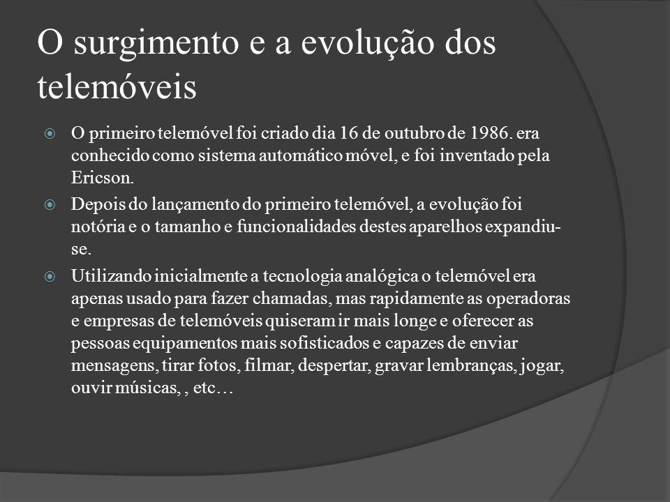 O surgimento e a evolução dos telemóveis O primeiro telemóvel foi criado dia 16 de outubro de 1986. era conhecido como sistema automático móvel, e foi