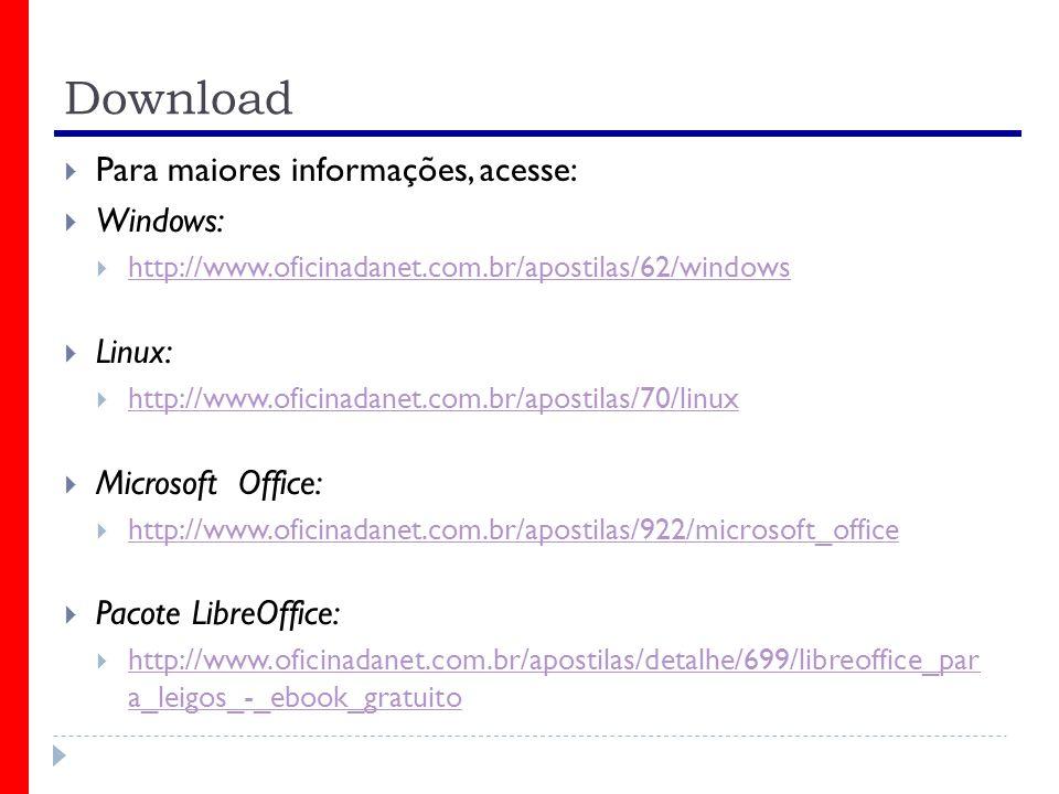 Download Para maiores informações, acesse: Windows: http://www.oficinadanet.com.br/apostilas/62/windows Linux: http://www.oficinadanet.com.br/apostila