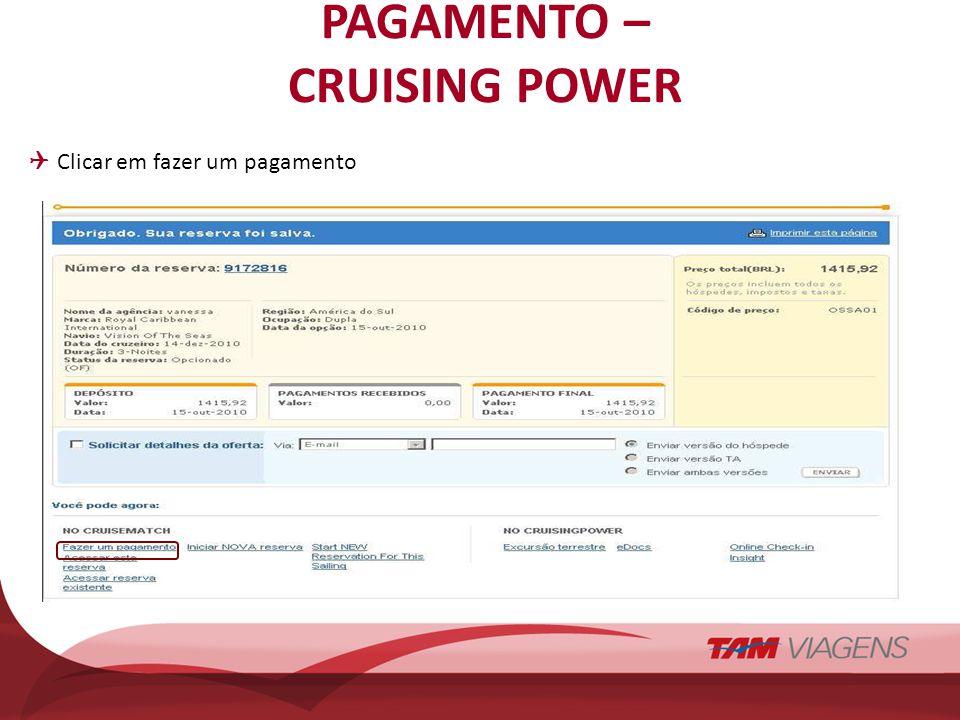 PAGAMENTO – CRUISING POWER Clicar em fazer um pagamento