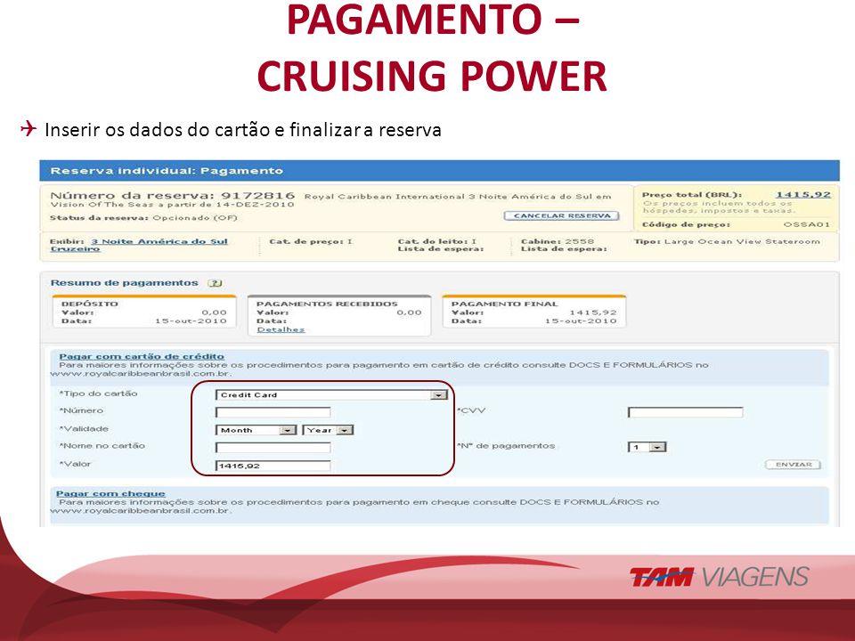 PAGAMENTO – CRUISING POWER Inserir os dados do cartão e finalizar a reserva
