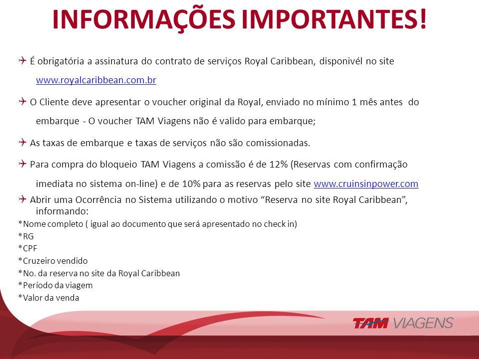 INFORMAÇÕES IMPORTANTES! É obrigatória a assinatura do contrato de serviços Royal Caribbean, disponivél no site www.royalcaribbean.com.br www.royalcar