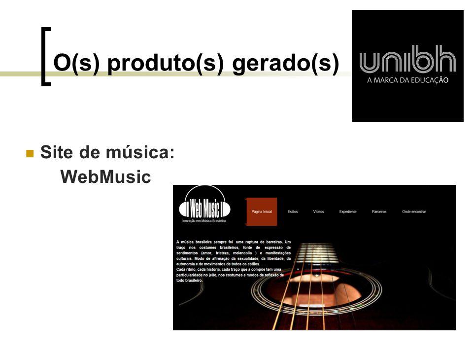 O(s) produto(s) gerado(s) Site de música: WebMusic