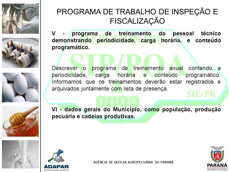 PROGRAMA DE TRABALHO DE INSPEÇÃO E FISCALIZAÇÃO V - programa de treinamento do pessoal técnico demonstrando periodicidade, carga horária, e conteúdo p