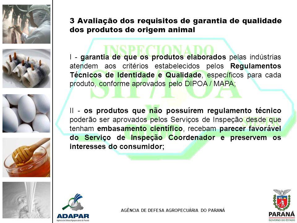 3 Avaliação dos requisitos de garantia de qualidade dos produtos de origem animal I - garantia de que os produtos elaborados pelas indústrias atendem