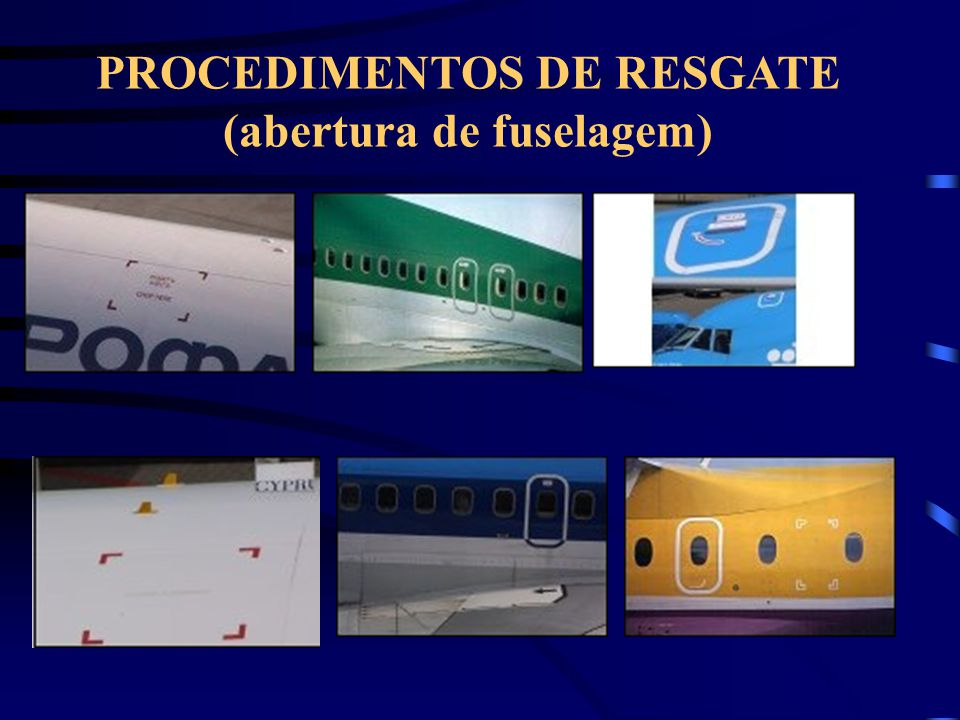 PROCEDIMENTOS DE RESGATE (abertura de fuselagem)