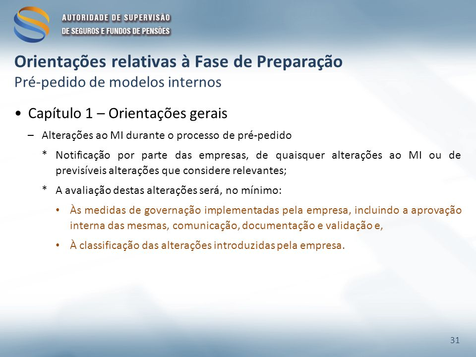 Orientações relativas à Fase de Preparação Pré-pedido de modelos internos Capítulo 1 – Orientações gerais –Alterações ao MI durante o processo de pré-