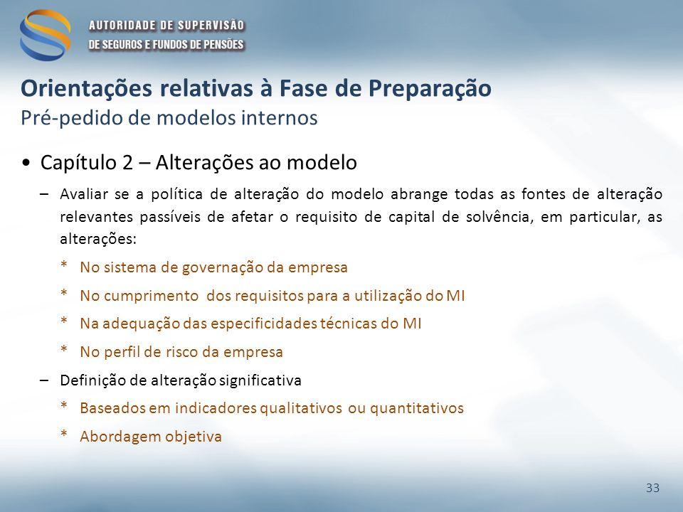 Orientações relativas à Fase de Preparação Pré-pedido de modelos internos Capítulo 2 – Alterações ao modelo –Avaliar se a política de alteração do mod