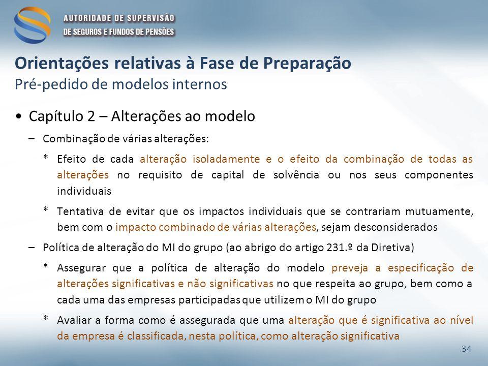 Orientações relativas à Fase de Preparação Pré-pedido de modelos internos Capítulo 2 – Alterações ao modelo –Combinação de várias alterações: *Efeito