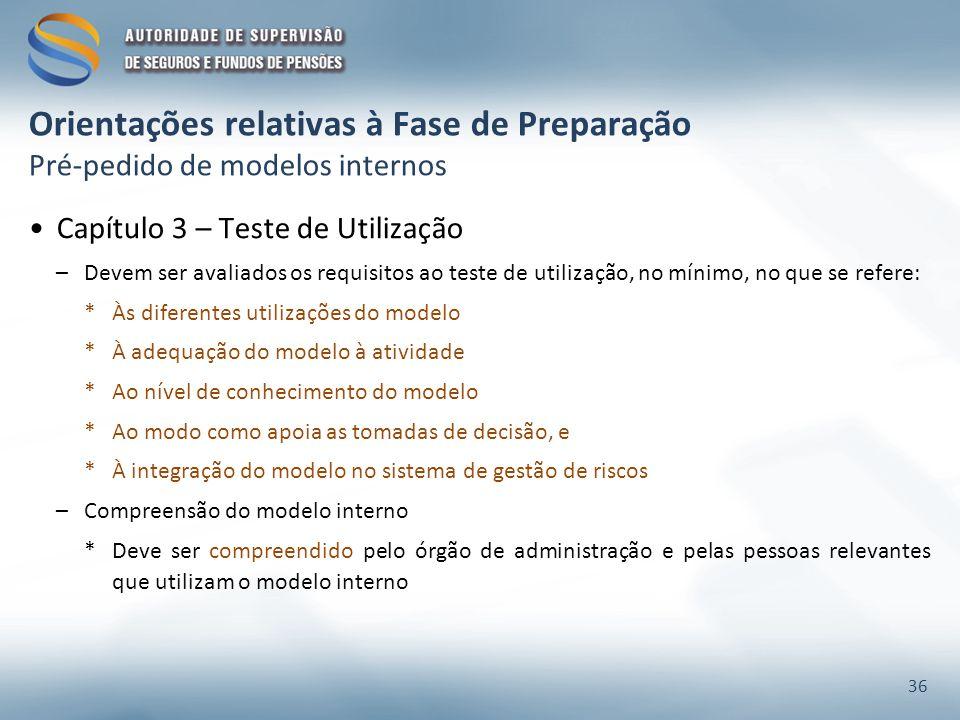 Orientações relativas à Fase de Preparação Pré-pedido de modelos internos Capítulo 3 – Teste de Utilização –Devem ser avaliados os requisitos ao teste