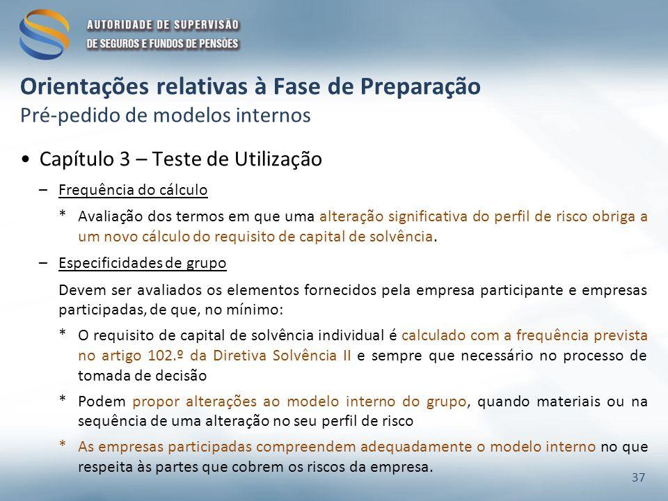 Orientações relativas à Fase de Preparação Pré-pedido de modelos internos Capítulo 3 – Teste de Utilização –Frequência do cálculo *Avaliação dos termo