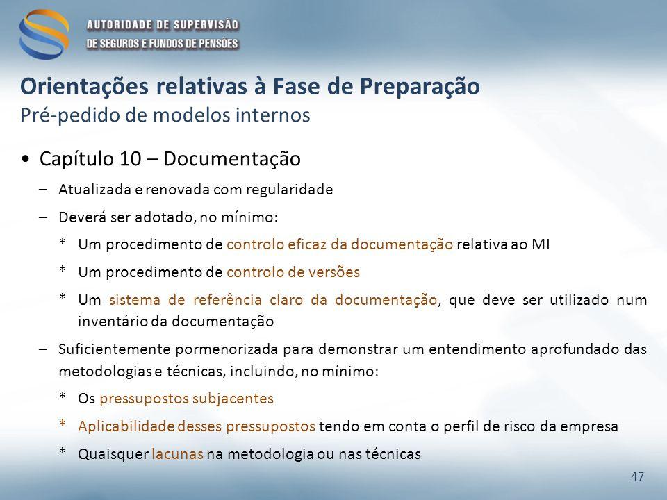 Capítulo 10 – Documentação –Atualizada e renovada com regularidade –Deverá ser adotado, no mínimo: *Um procedimento de controlo eficaz da documentação