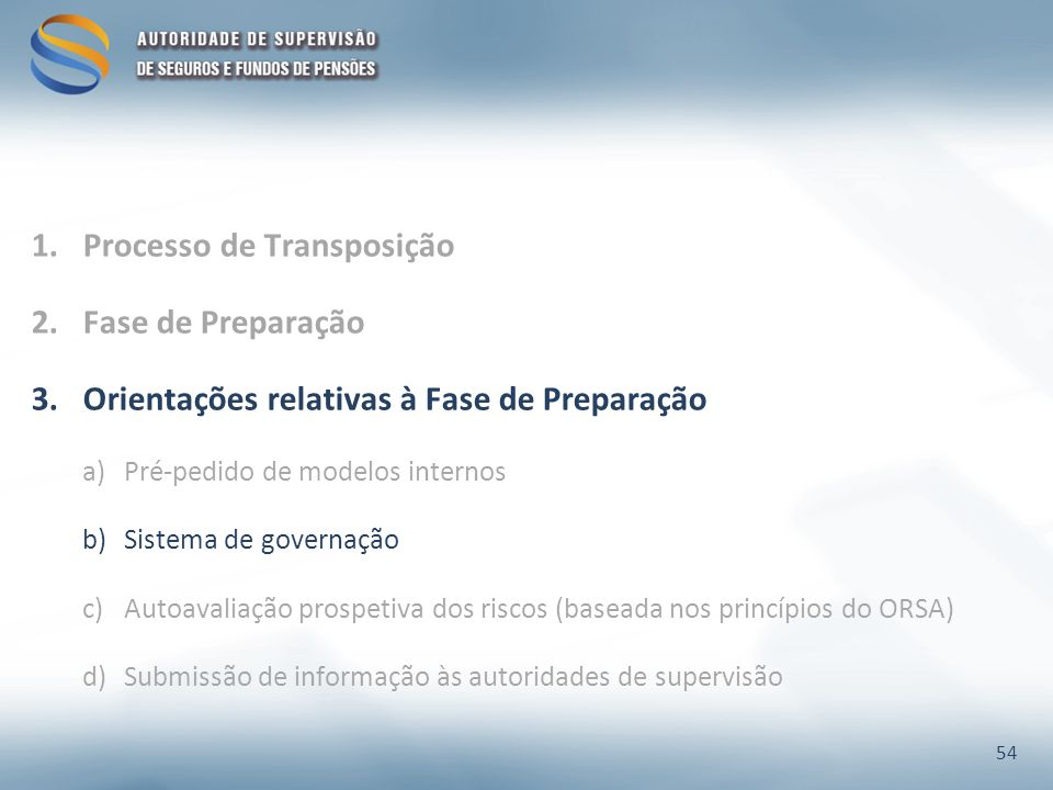 1.Processo de Transposição 2.Fase de Preparação 3.Orientações relativas à Fase de Preparação a)Pré-pedido de modelos internos b)Sistema de governação