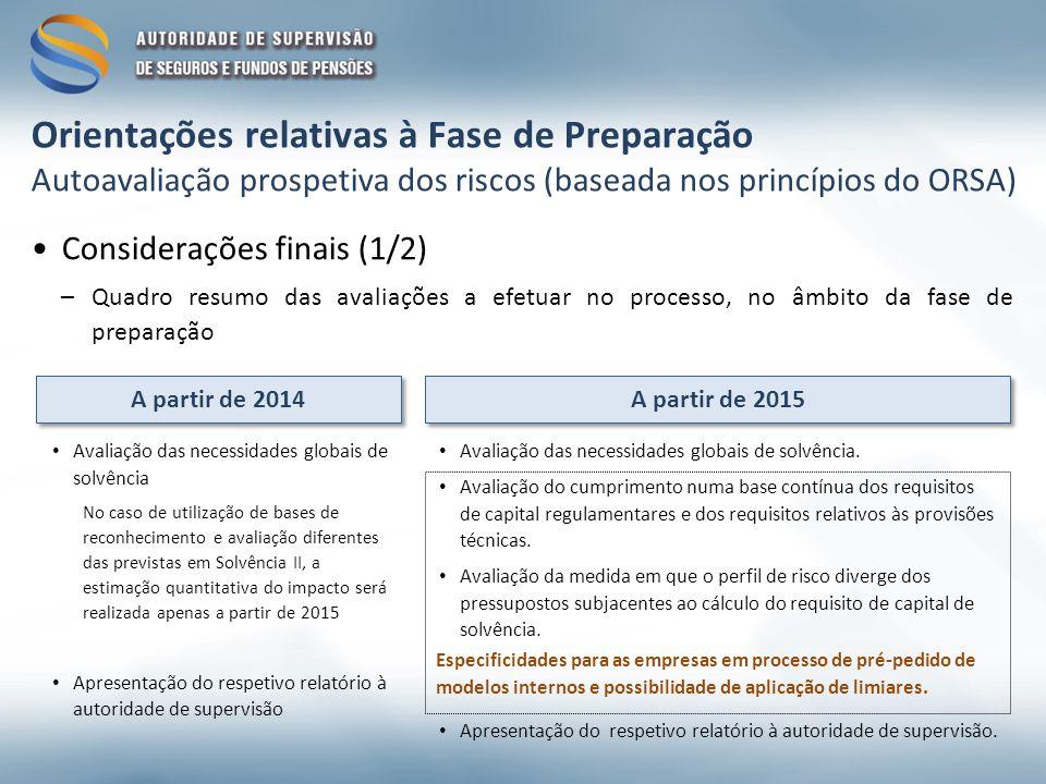 Considerações finais (1/2) –Quadro resumo das avaliações a efetuar no processo, no âmbito da fase de preparação A partir de 2014 A partir de 2015 Aval