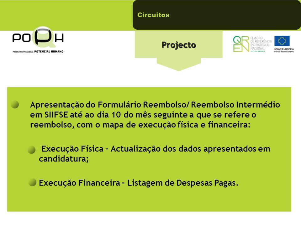 Projecto Apresentação do Formulário Reembolso/ Reembolso Intermédio em SIIFSE até ao dia 10 do mês seguinte a que se refere o reembolso, com o mapa de