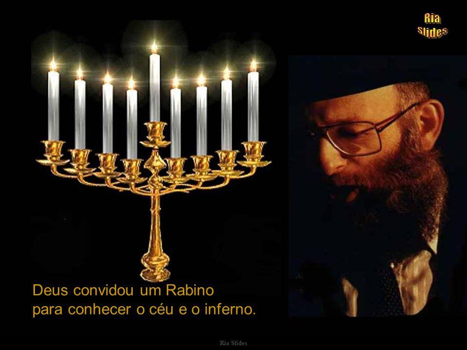 Ria Slides Deus convidou um Rabino para conhecer o céu e o inferno.