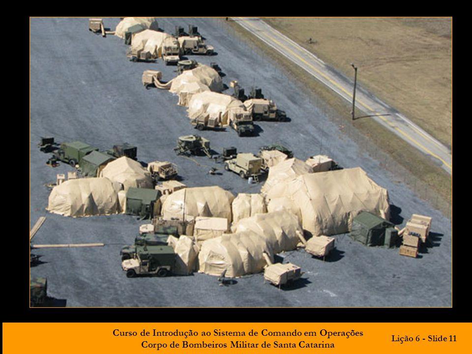 Curso de Introdução ao Sistema de Comando em Operações Corpo de Bombeiros Militar de Santa Catarina Lição 6 - Slide 11