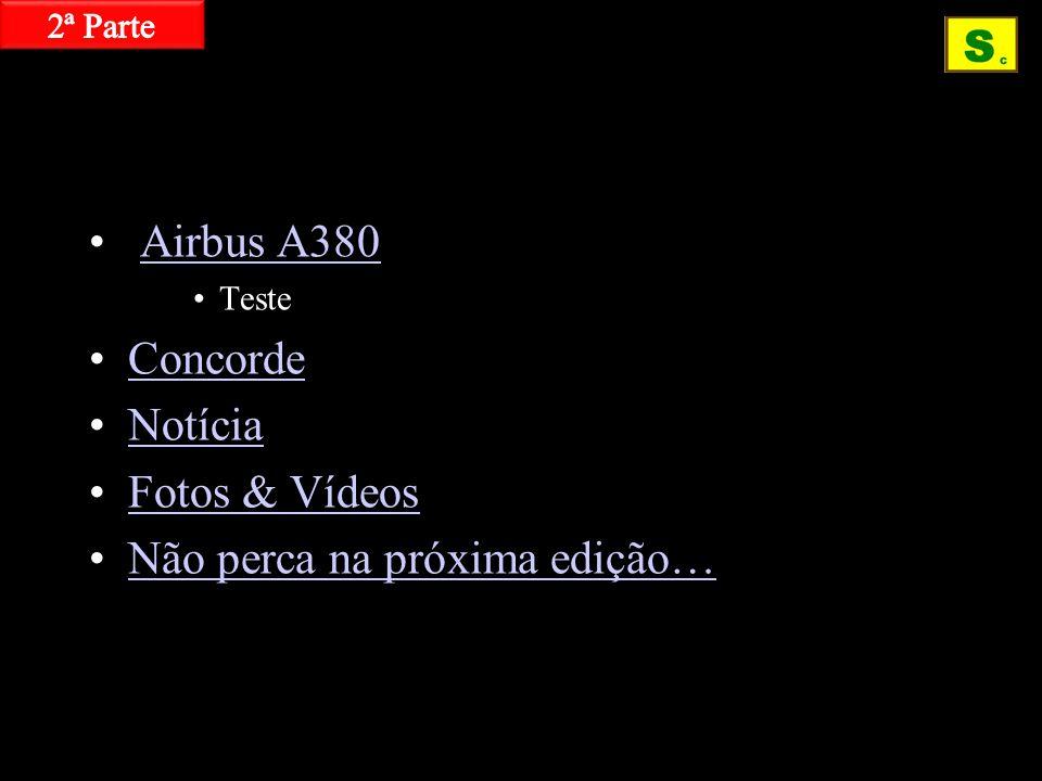 Airbus A380 Teste Concorde Notícia Fotos & Vídeos Não perca na próxima edição…