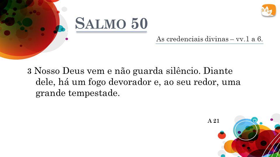 3 Nosso Deus vem e não guarda silêncio.