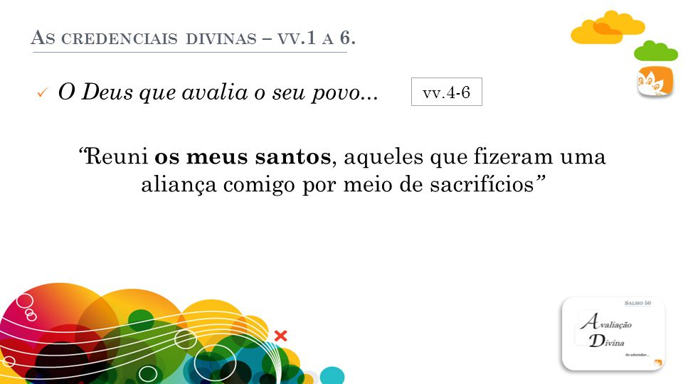 A S CREDENCIAIS DIVINAS – VV.1 A 6.O Deus que avalia o seu povo...