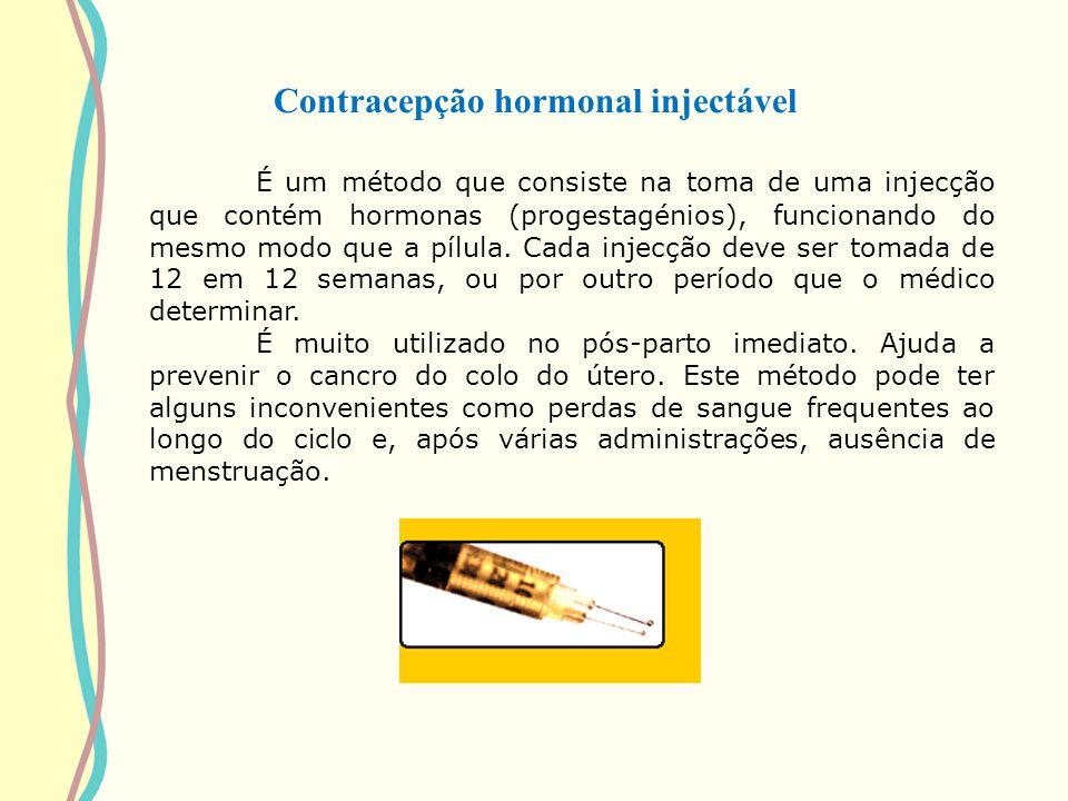 Contracepção hormonal injectável É um método que consiste na toma de uma injecção que contém hormonas (progestagénios), funcionando do mesmo modo que