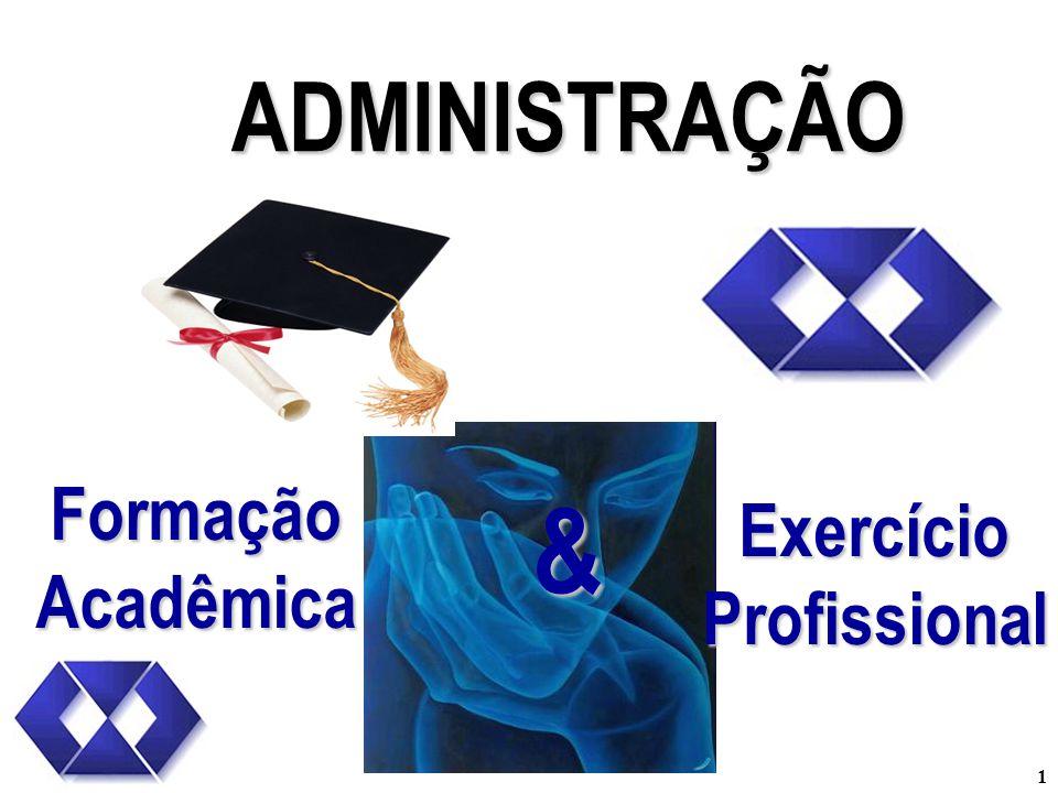 1 & ADMINISTRAÇÃO FormaçãoAcadêmica ExercícioProfissional