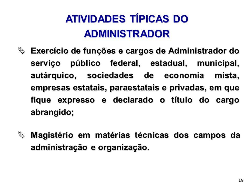 18 Exercício de funções e cargos de Administrador do serviço público federal, estadual, municipal, autárquico, sociedades de economia mista, empresas