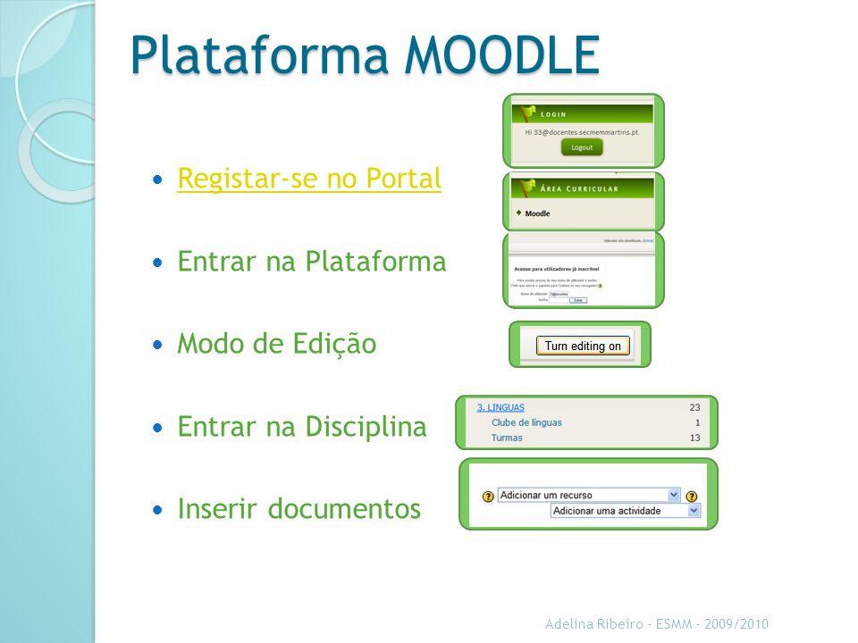 Criar e editar conteúdos para a Plataforma Moodle Adelina Ribeiro - ESMM - 2009/2010 2010/2011 ESMM Criar um Curso – 17… em construção…