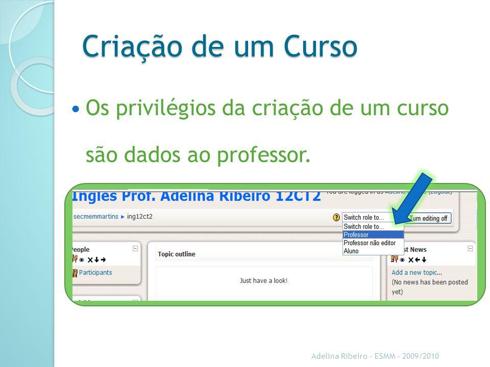 Criação de um Curso Os privilégios da criação de um curso são dados ao professor.