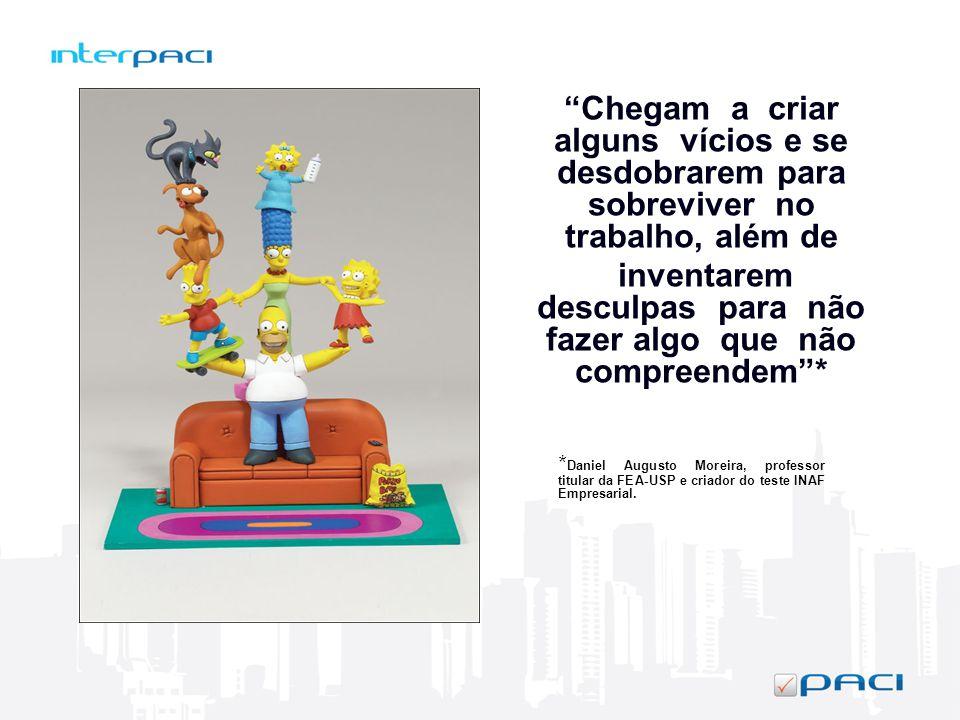 * Daniel Augusto Moreira, professor titular da FEA-USP e criador do teste INAF Empresarial. Chegam a criar alguns vícios e se desdobrarem para sobrevi
