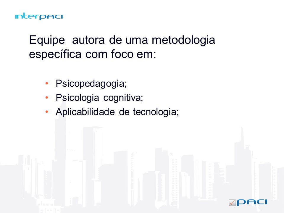Equipe autora de uma metodologia específica com foco em: Psicopedagogia; Psicologia cognitiva; Aplicabilidade de tecnologia;