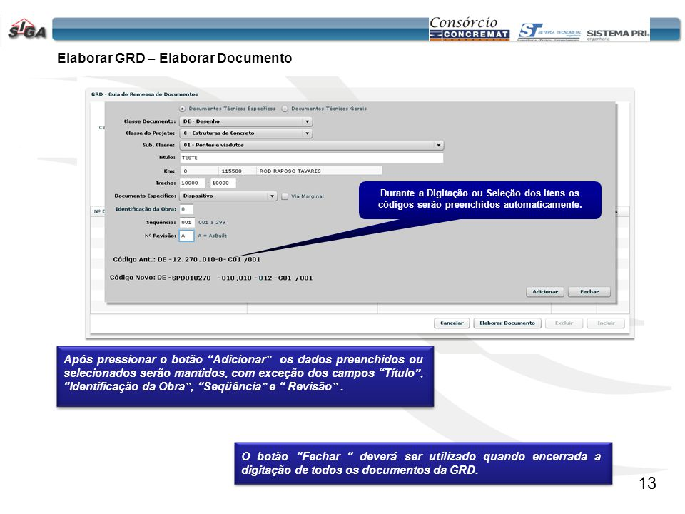 14 Elimina todos os documentos digitados da GRD. Elaborar GRD – Cancelar GRD