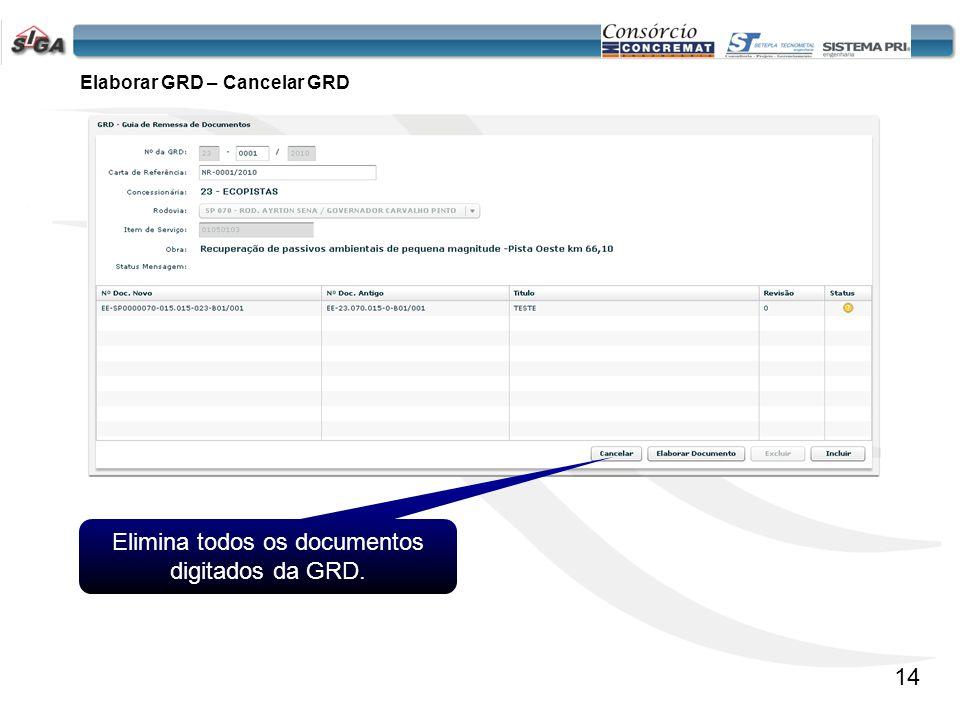 15 Elaborar GRD – Excluir Documento Após a seleção do documento a função Excluir será habilitada.