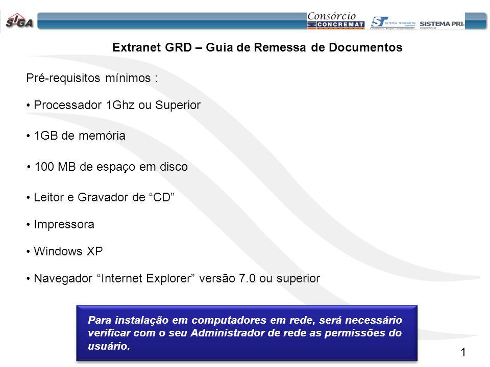 2 Instalação do aplicativo de GRD Localize o item Extranet Faça um clique sobre o Item Selecione a opção Concessão Faça um clique no link para dar inicio ao processo de download