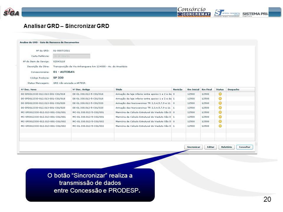 21 O botão Editar habilita as funções de Elaborar Documentos Nota: Apenas para GRD não sincronizadas ou com erro.