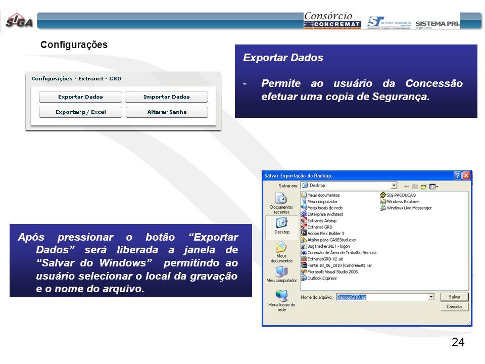 25 Configurações Importar Dados -Permite ao usuário da Concessão recuperar o banco de dados com a copia de Segurança.