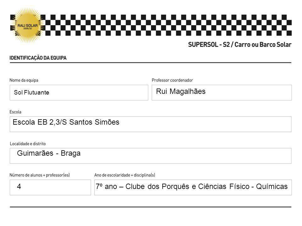 Sol Flutuante Rui Magalhães Escola EB 2,3/S Santos Simões Guimarães - Braga 47º ano – Clube dos Porquês e Ciências Físico - Químicas