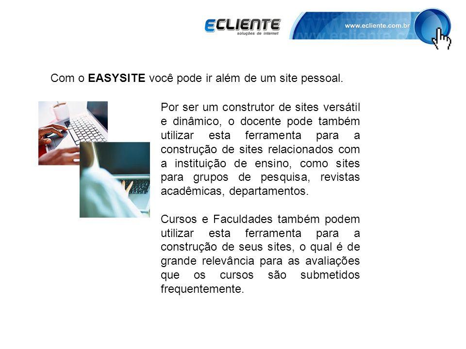 Com o EASYSITE você pode ir além de um site pessoal.