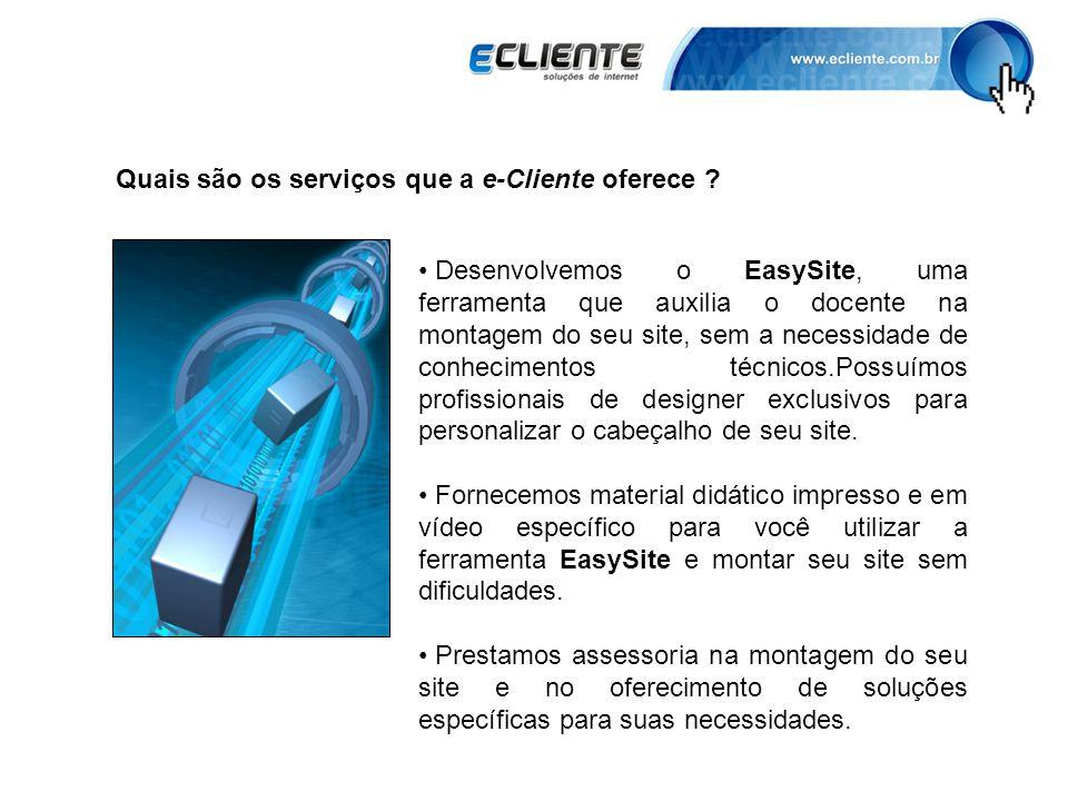 Quais são os serviços que a e-Cliente oferece .