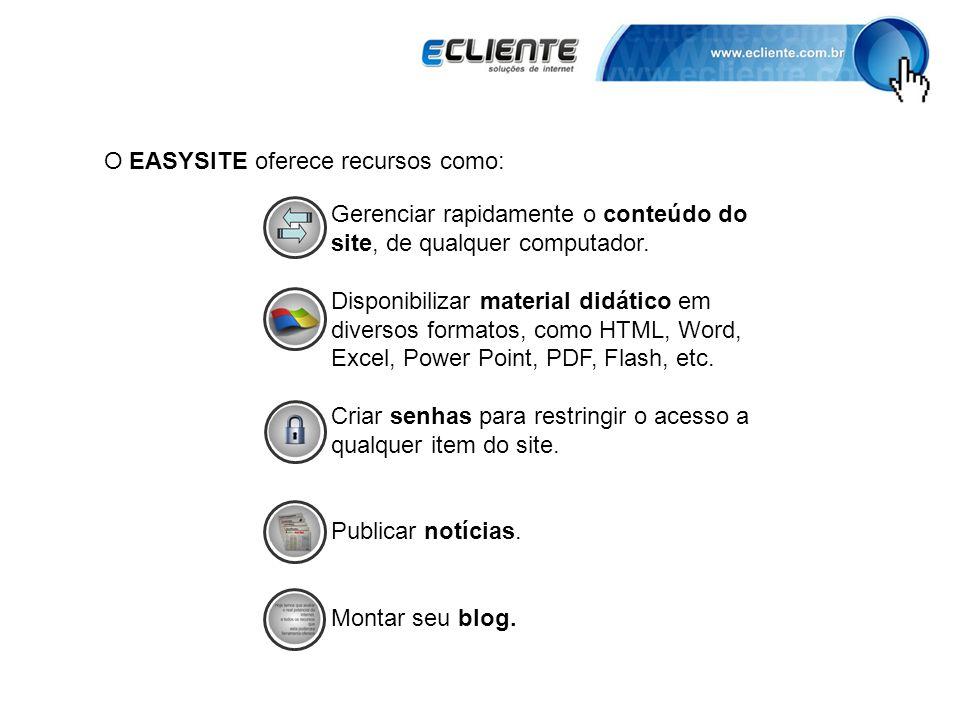 O EASYSITE oferece recursos como: Gerenciar rapidamente o conteúdo do site, de qualquer computador.