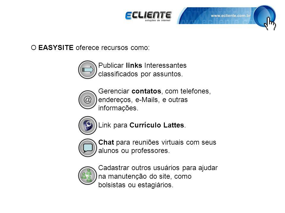 O EASYSITE oferece recursos como: Publicar links Interessantes classificados por assuntos.