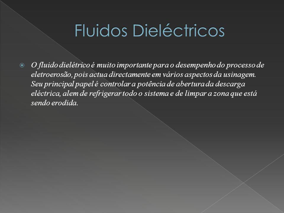 O fluido dielétrico é muito importante para o desempenho do processo de eletroerosão, pois actua directamente em vários aspectos da usinagem. Seu prin