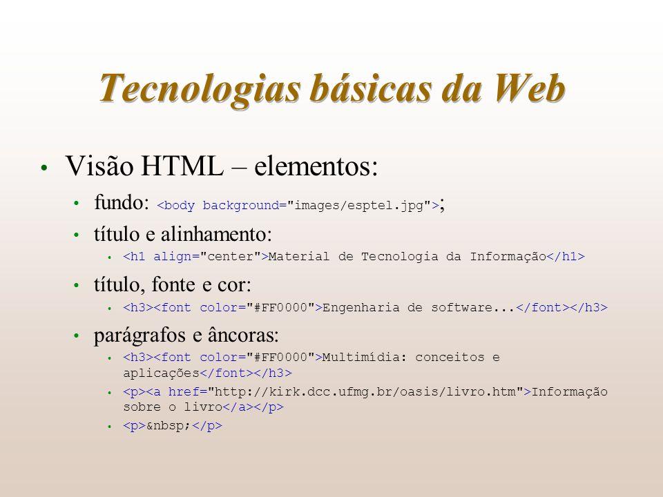 Tecnologias básicas da Web Visão HTML – elementos: fundo: ; título e alinhamento: Material de Tecnologia da Informação título, fonte e cor: Engenharia