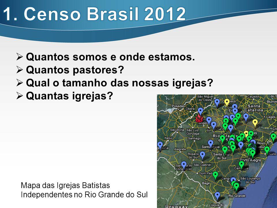 22 Quantos somos e onde estamos. Quantos pastores? Qual o tamanho das nossas igrejas? Quantas igrejas? Mapa das Igrejas Batistas Independentes no Rio