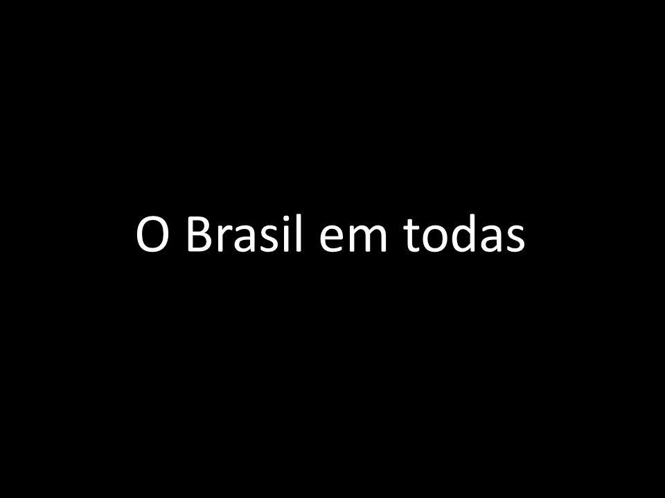 O Brasil em todas