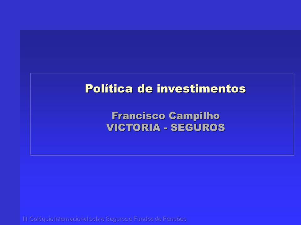 Política de investimentos Francisco Campilho VICTORIA - SEGUROS